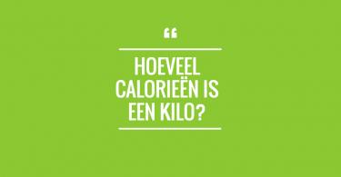 Hoeveel calorieën is een kilo?